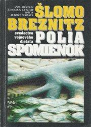 Shlomo Breznitz: Polia Spomienok, svedectvo vojnového dieťaťa